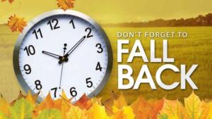 Daylight Savings Time Ends - Fall Back!